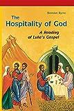 The Hospitality of God: A Reading of Lukes Gospel