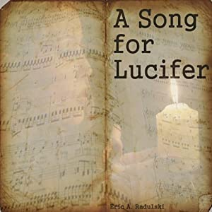 A Song for Lucifer | [Eric A. Radulski]