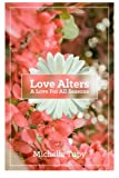 img - for Love Alters: A Love For All Seasons book / textbook / text book