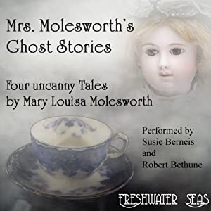 Mrs. Molesworth's Ghost Stories: Four Uncanny Tales | [Mary Louisa Molesworth]