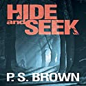 Hide and Seek Hörbuch von P.S. Brown Gesprochen von: Mark Capell