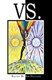 img - for Vs.: A Collection of Essays on Duality and Conflict in Magick, Mythology and Paganism book / textbook / text book