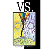 Vs.: A Collection of Essays on Duality and Conflict in Magick, Mythology and Paganismby Jon Hanna