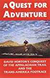 img - for A Quest for Adventure: David Horton's Conquest of the Appalachian Trail and the Trans-America Footrace book / textbook / text book