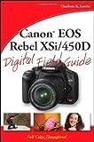 Canon EOS Digital Rebel XSi/450D Digital Field Guide