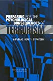 img - for Preparing for the Psychological Consequences of Terrorism: A Public Health Strategy book / textbook / text book