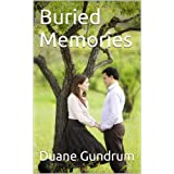 Buried Memories ~ Duane Gundrum