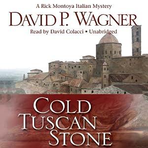 Cold Tuscan Stone: A Rick Montoya Italian Mystery, Book 1 | [David Wagner]