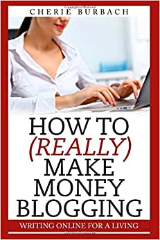 How To (Really) Make Money Blogging