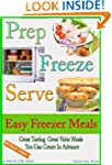 Prep Freeze Serve: Freezer Meals: Eas...
