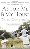 As For Me And My House Crafting Your Marriage To Last (0785266712) by Wangerin, Walter