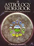 Astrology Workbook: Understanding the Art of Natal Interpretation (0850303435) by Cordelia Mansall