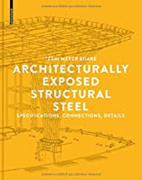 Architecturally Exposed Structural Steel: Specifications/Connections/Details