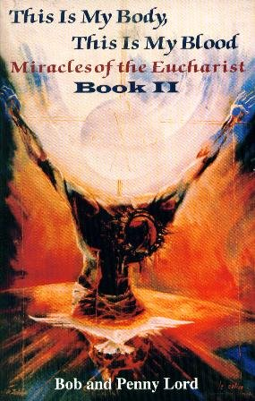 This Is My Body, This Is My Blood: Miracles of the Eucharist, Book II