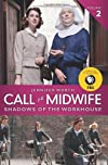 Call the Midwife: Shadows of the Workhouse Reprint Edition by Worth, Jennifer [2013]