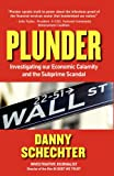 PLUNDER: Investigating Our Economic Calamity and the Subprime Scandal by Danny Schechter