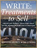 img - for Write: Treatments To Sell: Create and Market Your Story Ideas to the Motion Picture and TV Industry book / textbook / text book
