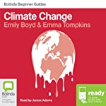 Climate Change: Bolinda Beginner Guides | Emma Tompkins,Emily Boyd
