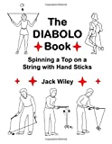 img - for The Diabolo Book: Spinning a Top on a String with Hand Sticks book / textbook / text book