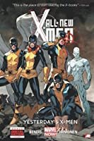 All-New X-Men - Volume 1: Yesterday's X-Men (Marvel Now)
