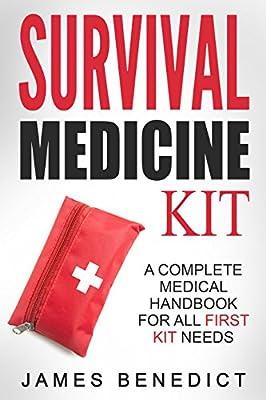 Survival Medicine Kit: A Complete Medical Handbook For All First Kit Needs