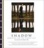 Shadow: Searching for the Hidden Self (Archetypes of the Collective Unconscious, Vol. 1)