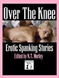 img - for Over the Knee: Erotic Spanking Stories book / textbook / text book