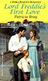 Lord Freddie's First Love (0821763229) by Patricia Bray