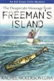 The Desperate Message from Freeman's Island (Eel Grass Girls Mysteries)
