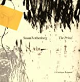 Susan Rothenberg the Prints: A Catalogue Raisonne (0944751008) by Maxwell, Rachel R.