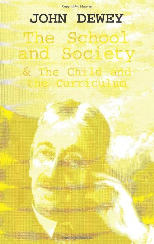 The School and Society & The Child and the Curriculum