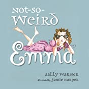 Not-So-Weird Emma: Emma Series, Book 6 | Sally Warner