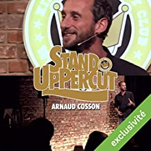 Stand UpPercut : Arnaud Cosson Performance Auteur(s) : Arnaud Cosson Narrateur(s) : Arnaud Cosson