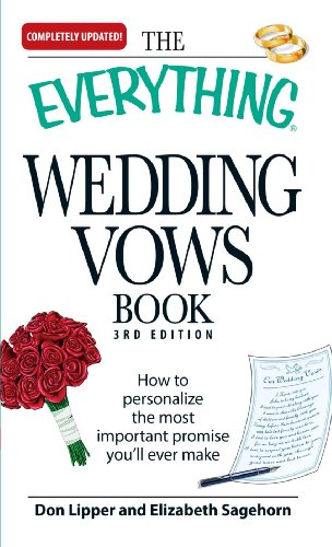 The Everything Wedding Vows Book: How to personalize the most important promise you'll ever make (Everything (Weddings))