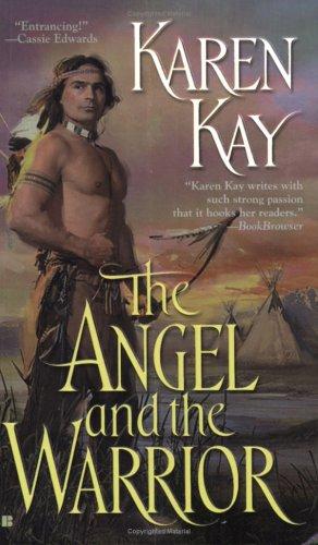 The Angel and the Warrior (Berkley Sensation), Karen  Kay