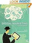 Digital Marketing: A Practical Approach