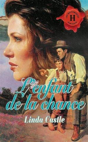 L'enfant de la chance : Collection : Harlequin les historiques n° 97