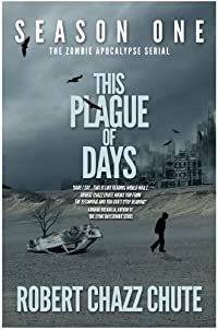 This Plague Of Days Season One by Robert Chazz Chute ebook deal