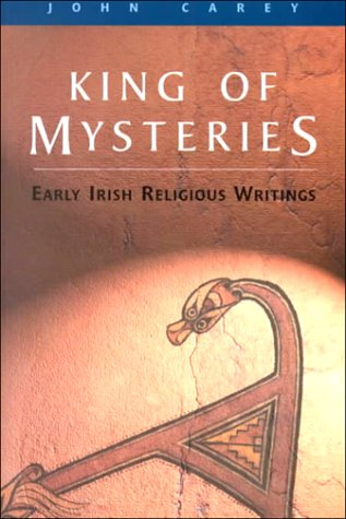 King of Mysteries: Early Irish Religious Writings