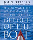 If You Want to Walk on Water,You've Got to Get Out of the Boat (Inspirio/Zondervan Miniature Editions)