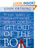 If You Want To Walk On Water, You Have To Get Out of The Boat (Inspirio/Zondervan Miniature Editions)