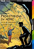 Phéhistoriens en herbe (French Edition) (2070547779) by Semblançay, Anne de
