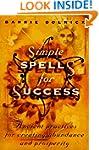 Simple Spells For Success: Ancient Pr...
