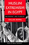 Muslim Extremism in Egypt: The Prophe...