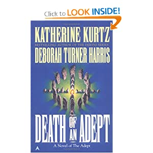Adept: Death of an Adept by Katherine Kurtz and Deborah Turner Harris