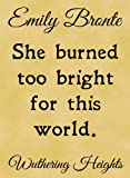 A4 Size Parchment Card Poster Emily Bronte, Wuthering Heights Burned Too Bright