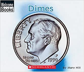Dimes (Welcome Books: Money Matters)