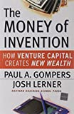 img - for The Money of Invention: How Venture Capital Creates New Wealth by Paul A. Gompers (2001-11-15) book / textbook / text book