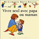 """Afficher """"Vivre seul avec papa ou maman"""""""