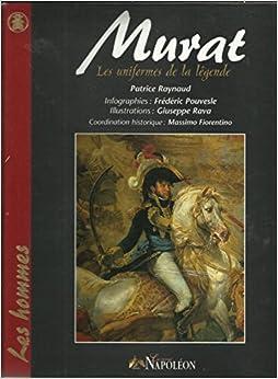 murat, les uniformes de la legende: 9782952458306: Amazon.com: Books